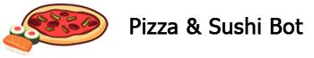 Pizza & Sushi Bot