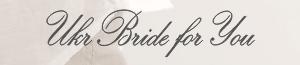 Ukr Bride For You